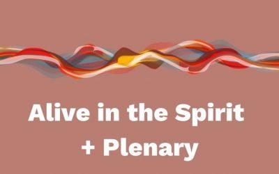 Alive in the Spirit + Plenary